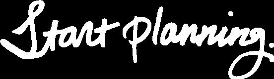 Start Planning - tagline