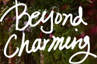 beyond charming